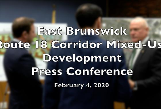 East Brunswick Route 18 Corridor Mixed-Use Development Press Conference - February 4 2020